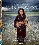 Dark Heavens - Die Schamanen und Jäger in der Mongolei - Hamid Sardar
