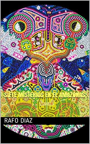 SIETE MISTERIOS EN EL AMAZONAS por RAFO DIAZ