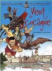 Vent de cocagne : L'histoire illustrée de Castelnaudary