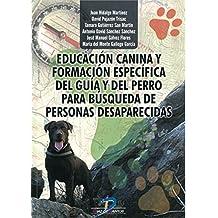 Educación canina y formación específica del guía y del perro. Para búsqueda de personas desaparecidas