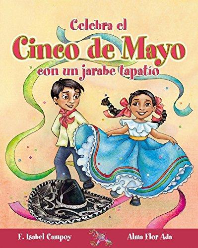 Celebra el cinco de mayo con un jarabe tapatio / Celebrate Cinco De Mayo With the Mexican Hat Dance (Cuentos Para Celebrar / Stories to Celebrate) por Alma Flor Ada