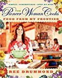 : The Pioneer Woman Cooks: Food from My Frontier