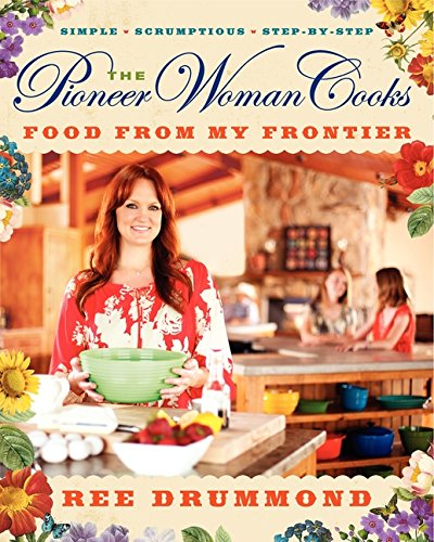 The Pioneer Woman Cooks: Food from My Frontier (Lane Pioneer)
