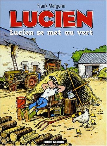 Lucien, Tome 5 : Lucien se met au vert par Frank Margerin