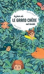 """Afficher """"jour où le grand chêne (Le)"""""""