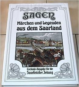 Sagen Märchen Und Legenden Aus Dem Saarland Amazonde Bücher