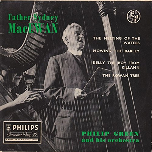 the-meeting-of-the-waters-father-sydney-macewan-with-philip-green-and-his-orchestra-7-45