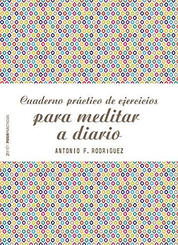 Cuaderno práctico de ejercicios para meditar a diario por Antonio Francisco Rodríguez Esteban