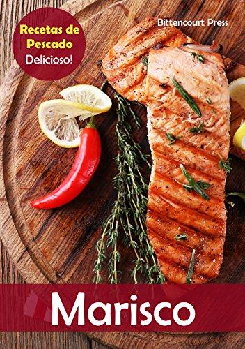 Marisco: Recetas de Pescado: Delicioso! por Bittencourt Press
