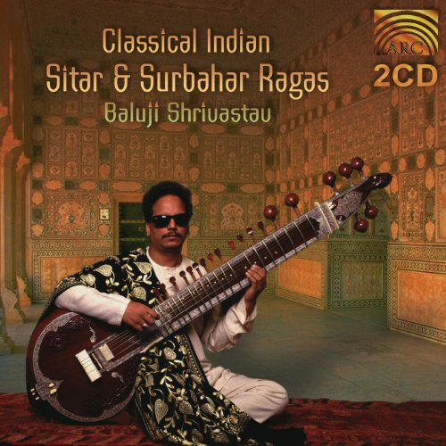 Baluji Shrivastav: Classical Indian Sitar and Surbahar Ragas