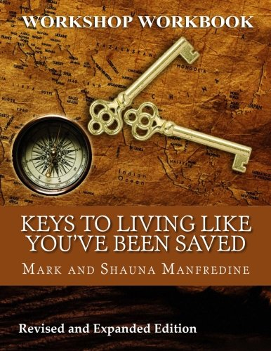 Keys to Living Like You've Been Saved: Spiritual Warfare Workshop Workbook