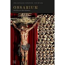 Ossarium: Beinhauser Der Schweiz
