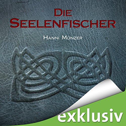 Buchseite und Rezensionen zu 'Die Seelenfischer (Seelenfischer-Tetralogie 1)' von Hanni Münzer