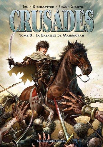 Crusades, Tome 3 : La Bataille de Mansourah par Izu, Alex Nikolavitch, Xiaoyu Zhang