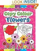 #6: Copy Colour: Flowers (Copy Colour Books)