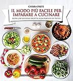 Il modo più facile per imparare a cucinare (eNewton Manuali e Guide)