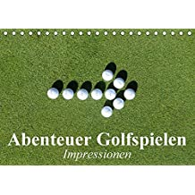 Abenteuer Golfspielen. Impressionen (Tischkalender 2018 DIN A5 quer): Faszinierende Sportart und Breitensport für jedes Alter (Monatskalender, 14 Seiten ) (CALVENDO Sport)