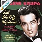 Krupa, Gene: Let Me Off Uptown (1939-1945)