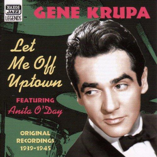 Krupa, Gene: Let Me Off Uptown...