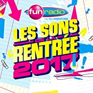 Fun radio - Les sons de la rentrée 2017 [Explicit]