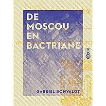 De Moscou en Bactriane - En Asie centrale