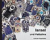 Israel und Palästina: - Land der Gegensätze - Kirsten Streitberger