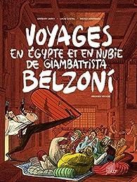 Voyages en Egypte et en Nubie de Giambattista Belzoni : Premier voyage par Grégory Jarry