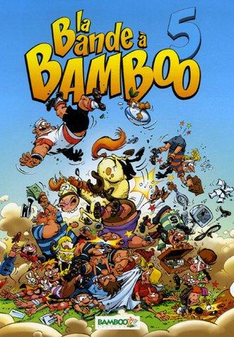 La Bande à Bamboo, Tome 5 :