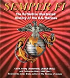 Semper Fi: The Definitive Illustrated History of the U.S. Marines by H. Avery Chenoweth (2005-10-03)