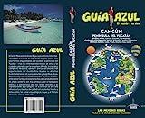 Cancún y Península del Yucatán: Cancún y Península de Yucatán Guía Azul