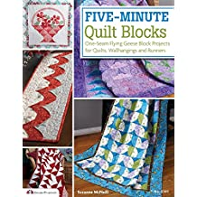 Five-Minute Quilt Blocks: One-Seam Flying Geese Block Projects for Quilts, Wallhangings and Runners (English Edition)
