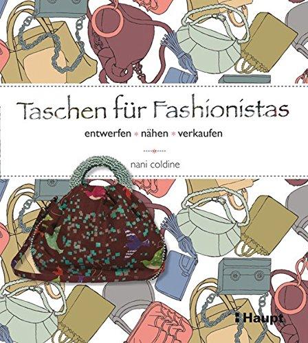 Taschen für Fashionistas: entwerfen, nähen, verkaufen (Eine Haupt-tasche)