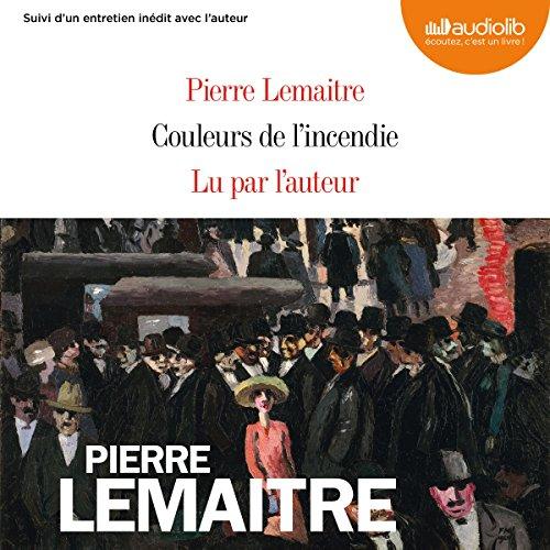 Couleurs de l'incendie par Pierre Lemaitre