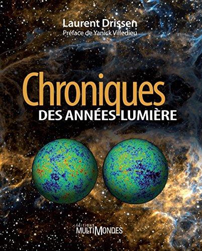 Chroniques des années-lumière por Laurent Drissen