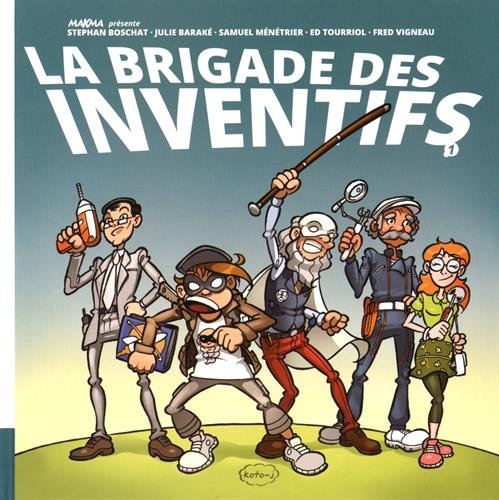 La brigade des inventifs, Tome 1 :
