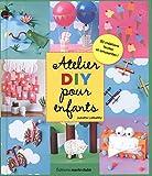 Telecharger Livres Ateliers DIY pour enfants (PDF,EPUB,MOBI) gratuits en Francaise