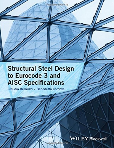 Structural Steel Design to Eurocode 3 and AISC Specifications by Claudio Bernuzzi (2016-05-02)