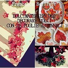 Dolcimaterieprime: decorare dolci con le foglie autunnali