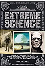 Extreme Science: From Cryogenics to Time Travel, Adventures at the Edge of Knowledge by Charlotte Montague (2012-03-10) Hardcover