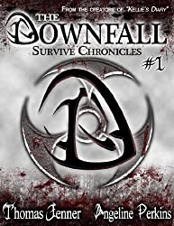 The Downfall: Survive Chronicles #1