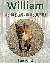William: the fox escapes to the country (mammals Book 6)