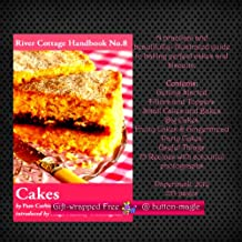 River Cottage Handbook No. 8 Cakes | Guide to baking perfect cakes & biscuits * Contents: Getting Started * Fillers & Toppers * Small Cakes & Bakes * Big Cakes * Fruity Cakes & Gingerbread * Party Cakes * 75 Recipes * (Paperback 2012)