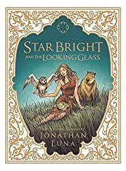 Star Bright and the Looking Glass by Jonathan Luna (2012-12-11)