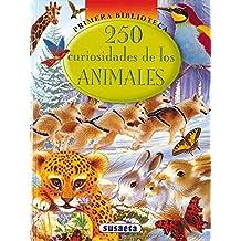 250 Curiosidades De Los Animales (Primera Biblioteca)