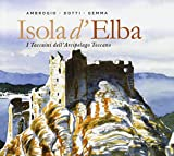 Island of Elba. The notebooks of the Tuscan archipelago. Ed. illustrata