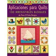 APLICACIONES PARA QUILTS. 100 IRRESISTIBLES BLOQUES (El Libro De..)