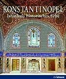 Konstantinopel: Istanbuls historisches Erbe