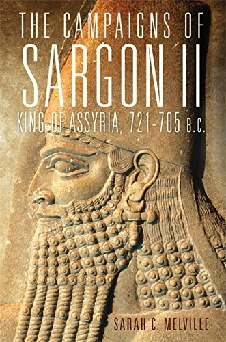 The Campaigns of Sargon II, King of Assyria, 721-705 B.C. (Campaigns and Commanders Series Book 55) (English Edition) -