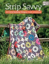 Strip Savvy: 2 1/2-inch Strip Quilting Designs