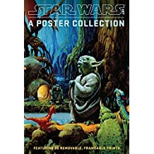 Star Wars Art: A Poster Collection: Featuring 20 Removable, Frameable Prints